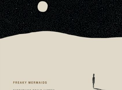 Freaky-Mermaids_Everything-could-happen_recensione_music-coast-to-coast